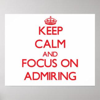 Keep calm and focus on ADMIRING Print