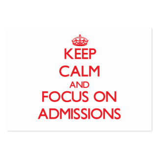Keep calm and focus on ADMISSIONS Business Card Templates