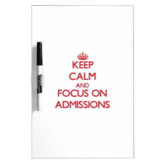 Keep calm and focus on ADMISSIONS Dry-Erase Whiteboards
