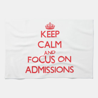 Keep calm and focus on ADMISSIONS Hand Towel