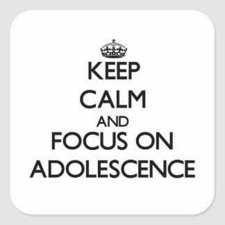Keep Calm And Focus On Adolescence Square Sticker