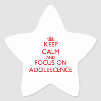 Keep calm and focus on ADOLESCENCE Star Sticker