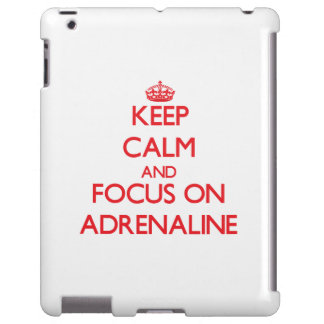 Keep calm and focus on ADRENALINE