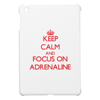 Keep calm and focus on ADRENALINE Case For The iPad Mini