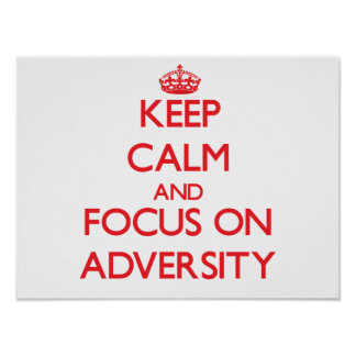 Keep calm and focus on ADVERSITY Poster