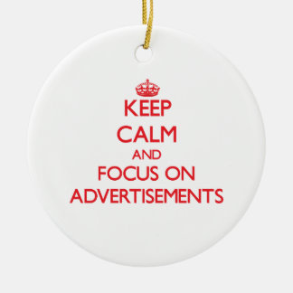 Keep calm and focus on ADVERTISEMENTS Christmas Ornaments
