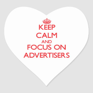 Keep calm and focus on ADVERTISERS Heart Sticker