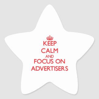 Keep calm and focus on ADVERTISERS Star Stickers