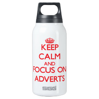 Keep calm and focus on ADVERTS 10 Oz Insulated SIGG Thermos Water Bottle