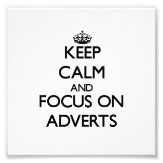 Keep Calm And Focus On Adverts Photographic Print