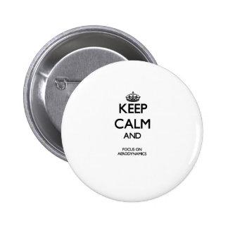 Keep Calm And Focus On Aerodynamics Pins
