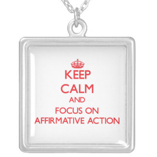 Keep calm and focus on AFFIRMATIVE ACTION Custom Jewelry