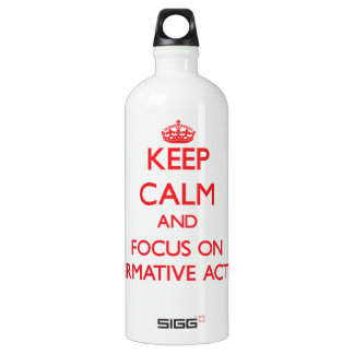 Keep calm and focus on AFFIRMATIVE ACTION SIGG Traveler 1.0L Water Bottle