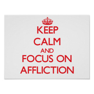 Keep calm and focus on AFFLICTION Posters