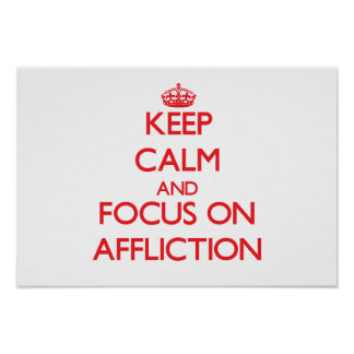 Keep calm and focus on AFFLICTION Print