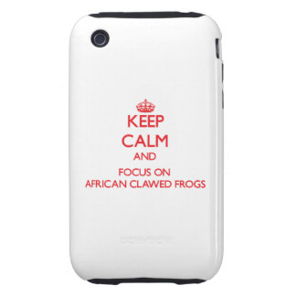 Keep calm and focus on African Clawed Frogs Tough iPhone 3 Case