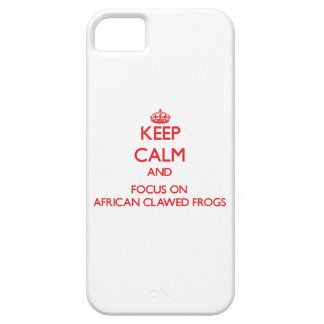 Keep calm and focus on African Clawed Frogs iPhone 5/5S Cases