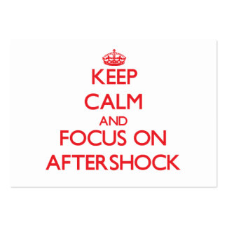 Keep calm and focus on AFTERSHOCK Business Cards