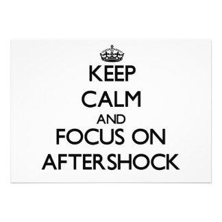 Keep Calm And Focus On Aftershock Personalized Invites