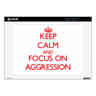 Keep calm and focus on AGGRESSION Skin For Acer Chromebook