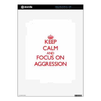 Keep calm and focus on AGGRESSION iPad 2 Decals