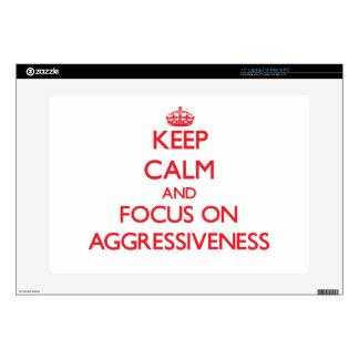 Keep calm and focus on AGGRESSIVENESS Laptop Decals