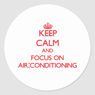 Keep calm and focus on AIR-CONDITIONING Sticker
