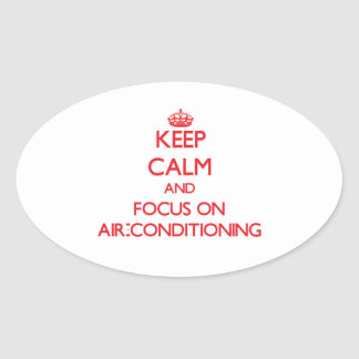 Keep calm and focus on AIR-CONDITIONING Stickers
