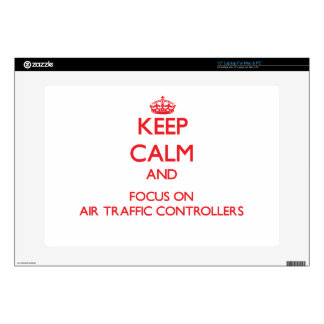 "Keep calm and focus on AIR TRAFFIC CONTROLLERS 15"" Laptop Decals"