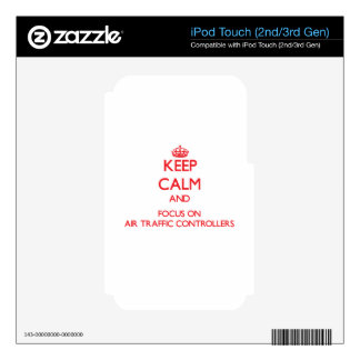 Keep calm and focus on AIR TRAFFIC CONTROLLERS iPod Touch 2G Decals