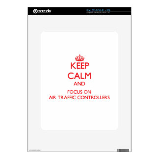 Keep calm and focus on AIR TRAFFIC CONTROLLERS Skin For iPad