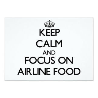 Keep Calm and focus on Airline Food 5x7 Paper Invitation Card