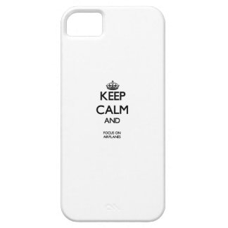 Keep Calm And Focus On Airplanes iPhone 5 Cases