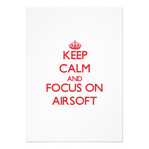 Keep calm and focus on Airsoft Personalized Invite