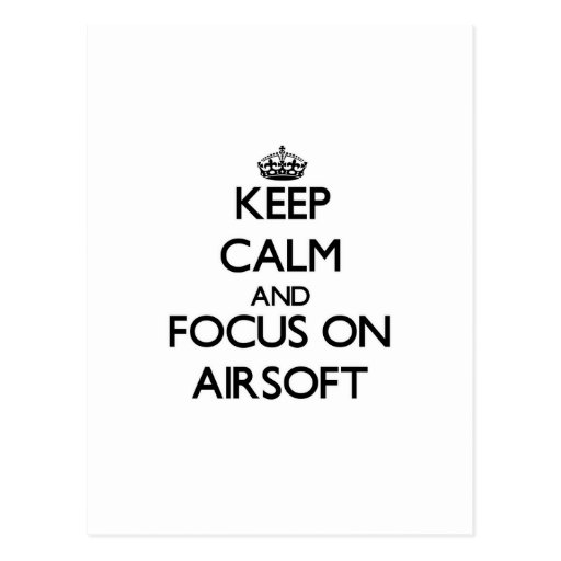 Keep calm and focus on Airsoft Post Card
