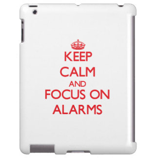 Keep calm and focus on ALARMS