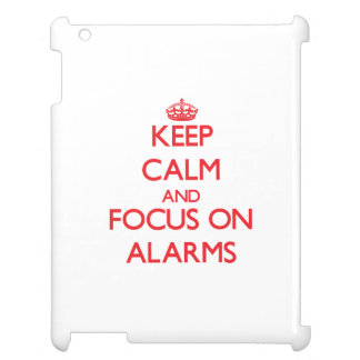 Keep calm and focus on ALARMS iPad Cases