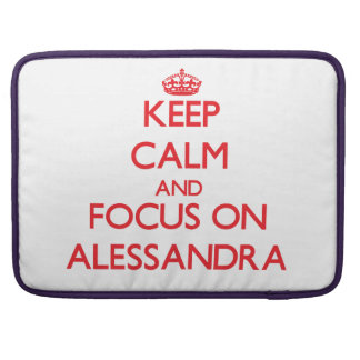 Keep Calm and focus on Alessandra Sleeve For MacBook Pro