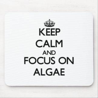 Keep Calm And Focus On Algae Mouse Pad