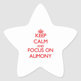 Keep calm and focus on ALIMONY Star Sticker