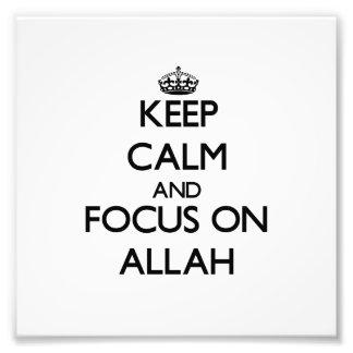 Keep Calm And Focus On Allah Art Photo