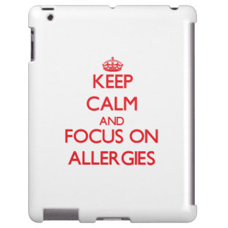 Keep calm and focus on ALLERGIES