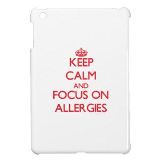 Keep calm and focus on ALLERGIES iPad Mini Case