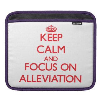 Keep calm and focus on ALLEVIATION iPad Sleeve
