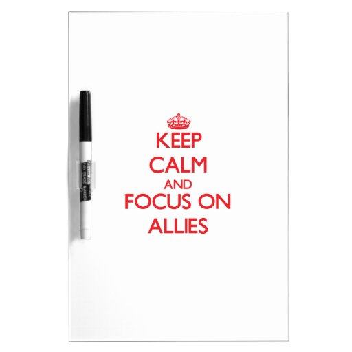Keep calm and focus on ALLIES Dry-Erase Whiteboards
