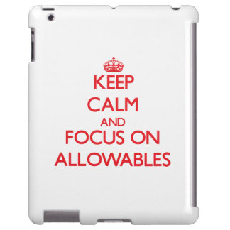 Keep calm and focus on ALLOWABLES
