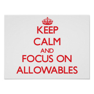 Keep calm and focus on ALLOWABLES Print