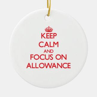 Keep calm and focus on ALLOWANCE Christmas Tree Ornaments