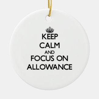 Keep Calm And Focus On Allowance Christmas Ornaments