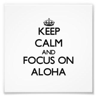 Keep Calm And Focus On Aloha Photographic Print